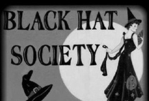 Black Hat Society  / by Cindy Wilber