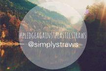 Pledge Against Plastic Straws 2015 / Pledge against using plastic straws. / by SimplyStraws