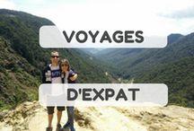Voyages d'expat / Voyages en mode expat autour du globe // Travels around the globe as expat travellers