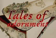 Tales of Adornment / All that glitters...