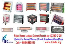 Room Heater Leakage Current Test as per IS 302-2-30 / Room Heater Leakage Current Test as per IS 302-2-30 If you're Buyers Demanding for Testing– Contact Now! Mr. Puneet Sharma Call: 08196980555 Email: ITCIndiaOne@Gmail.Com