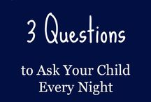 3 Questions to ask your Chlid every night