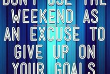 Weekend Time! / Weekend Motivation, Fun Recipes, and Amazing places to go!