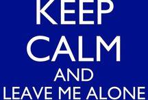 Keep Calm ! / KEEP CALM.... faudrait que ça devienne ma devise !
