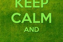 Keep Calm and. ..