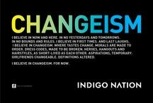 Changeism! / Indigo Nation's Clothing New Mantra this Season. www.facebook.com/indigonationpage