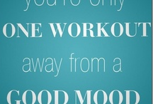 quotes to make me move my fat butt / by Michelle Tsou