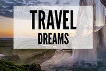 Travel Dreams / Wanderlust and travel dreams