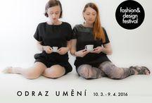 Fashion&Design Festival n. 8 na téma ODRAZ UMĚNÍ / Fashion&Design Festival n. 8 na téma ODRAZ UMĚNÍ a jeho vystavovatelé