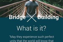 Bridge-building / Information, education, voices and more