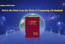 """The Hymn of God's Word """"God in the Flesh Does the Work of Conquering All Mankind"""""""