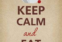 Keep calm and....... / by Bella Trev