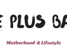 Blog - lifeplusbaby.com / Motherhood & Lifestyle