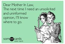 My mama warned me my in laws were crazy! / by Lindy Novak