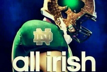 GO IRISH  / Notre Dame / by J Stotts