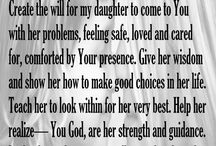 For my daughter / Inspiration to be the best Mum I can be to my daughter