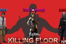Killing Floor / Playing Killing Floor on different maps with my friends.