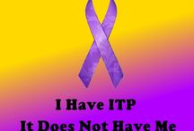 ITP Awareness / ITP is an autoimmune blood disorder that targets the platelets in the blood. With low platelets, bruising, bleeding and hemorrhaging may occur.  ITP is not that rare but very few people are aware of this disease. I want to spread the word about ITP so the world understands what we go through.