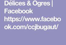 Délices & Ogres / Ma pâtisserie faite maison