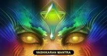 Ancient Vashikaran Mantra for Anyone
