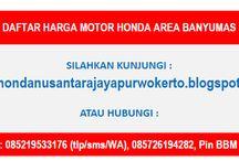DAFTAR HARGA MOTOR HONDA AREA BANYUMAS / HOTLINE  Telkomsel : 0852-1953-3176  (tlp/sms/whatsapp) XL : 0819-0353-3190  (tlp/sms) Indosat : 0857-2619-4282  (tlp/sms) Pin BB : 57115E23