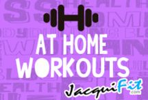 At Home Workouts / by Jacqui Blazier, www.jacquifit.com