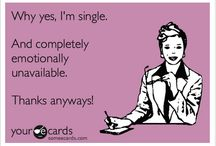 Being super SINGLE!!  / I love being single & no asshole is gonna change that! So leave me ALONE!