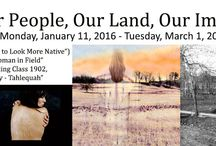 Exhibit: Our People, Our Land, Our Images / 51 photographs by 26 international indigenous artists - including Will Wilson, Shan Goshorn, Zig Jackson, Benjamin Haldane, Jennie Ross Cobb, Pena Bonita and more. This is a rich, historical exhibit. Jan. 11 - March 1.  Traveling exhibit, Mid-America Arts Alliance, exhibitsUSA