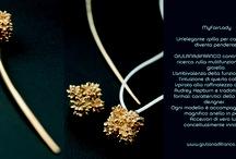 My Style / La spontaneità del segno, la naturalezza delle forme, la freschezza dell'ispirazione e il senso dell'unicità di ogni pezzo sono elementi fondamentali della ricerca stilistica di  Giuliana Di Franco e del suo marchio.