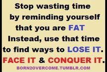 I will lose the fat!