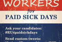 Workplace Policies for the 21st Century / Earned Paid Sick Days Greater Access to Family & Medical Leave Protections for Pregnant Workers A Living Wage And much, much more!
