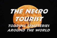 The Necro Tourist / Join the Necro Tourist as we travel to cemeteries around the globe.
