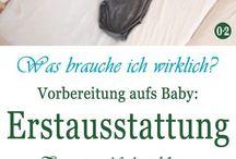 Inspirationen: Erstausstattung Baby / Was braucht man alles für sein Baby bzw. Kind? Hier gibt es tolle Tipps und nützliche Artikel zum Thema Erstausstattung und Kinderzimmer!