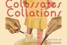 Les Collossales Collations // Expo de Virginie Bassemayousse / Exposition