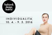 Fashion&Design Festival n. 9 na téma INDIVIDUALITA / Fashion&Design Festival n. 9 na téma INDIVIDUALITA a jeho vystavovatelé