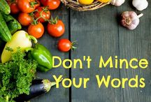 Don't Mince Your Words / Tips and Advice from One Teacher's Kitchen