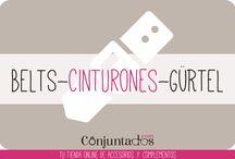 CINTURONES-BELTS-GÜRTEL / Nunca un complemento fue tan importante como el cinturón. Con los nuestros marcarás la diferencia. Descúbrelo en www.conjuntados.com