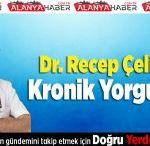 Dr.Recep Çelik'ten Kronik Yorgunluk