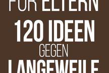120 Ideen gegen Langeweile