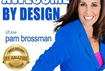 Awesome By Design Podcast / Each week get an Awesome Boost in all areas of your life including Health, Wealth, Business and Personal Growth. Listen on itunes today https://itunes.apple.com/au/podcast/awesome-by-design/id939488379  / by Pam Brossman