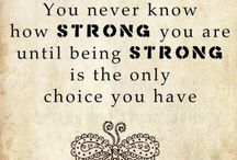 Stay Strong & Forge Ahead!!! / Some positive thoughts...