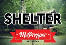 Shelter / Survival shelters, bunkers, safe rooms, tents, bug out locations