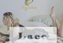 Lacey Things / All that lace... / by Pink Ice