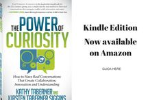 The Power of Curiosity Book / Excerpts, tips, reviews from The Power Of Curiosity: How To Have Real Conversations That Create Collaboration, Innovation and Understanding