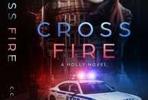 Cross Fire: A Holly Novel / When Holly's worst nightmare steps back into her life, she has to decide whether to stand and fight or flee and survive. As the threads of her life begin to unravel around her, leaving her displaced from her home, terrified, and caught in the middle of a drug battle, she can't help but wonder if she made the wrong choice.