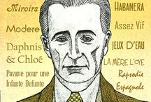 Ravel / Ravel was a French Basque pianist and composer, best known for his 'Bolero'. His estate earns more royalties than any other French composer. Copyright on his works expires in 2015.