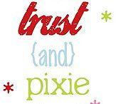 Faith, trust and pixie dust / by Sami Chavanic