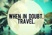 Travel Inspiration / words to live by