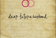 dear future husband :}