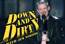 Jim Norton: DOWN & DIRTY / Jim Norton's DOWN & DIRTY was a standup series on HBO featuring up and coming comics and is available to watch digitally